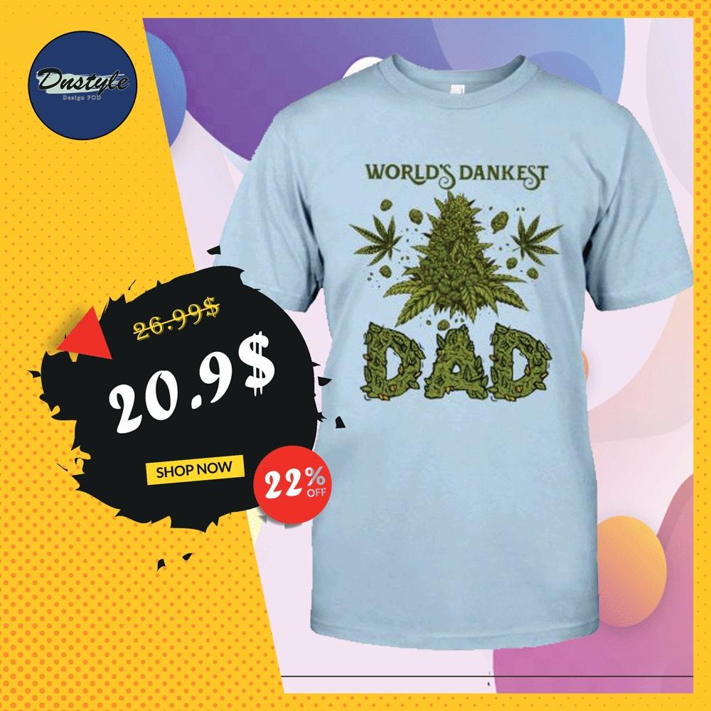 Weed world's dankest dad shirt