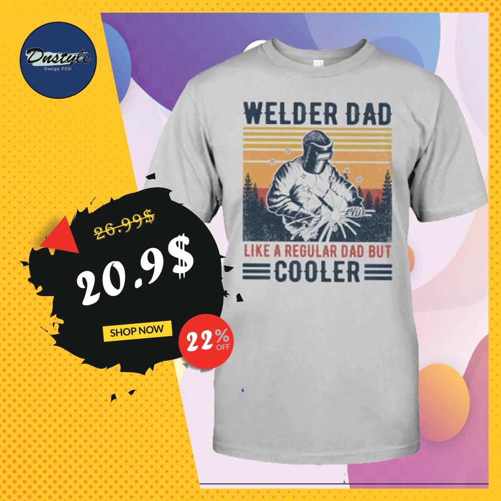 Welder dad like a regular dad but cooler vintage shirt