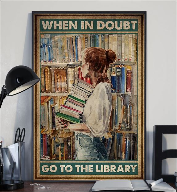 When in doubt go to the library poster 2