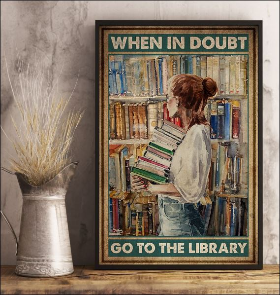 When in doubt go to the library poster 3