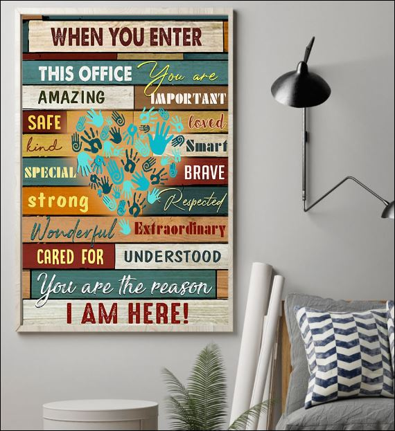 When you enter this office you are amazing important safe loved poster 1