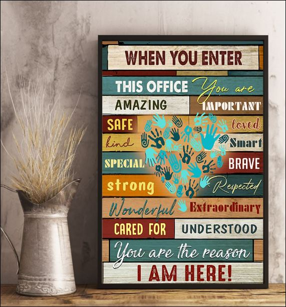 When you enter this office you are amazing important safe loved poster 2