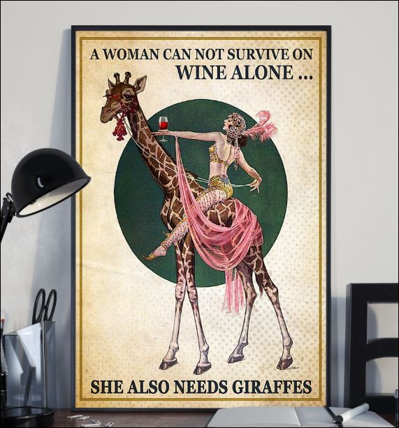 A woman can not survive on wine alone she also needs giraffes poster 2