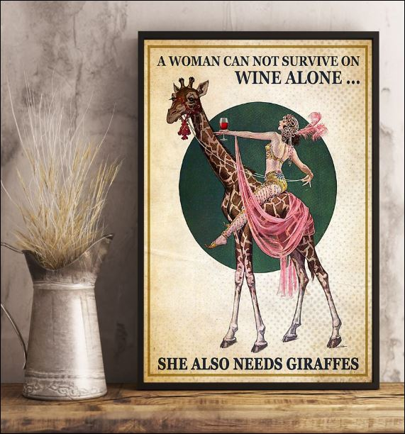 A woman can not survive on wine alone she also needs giraffes poster 3