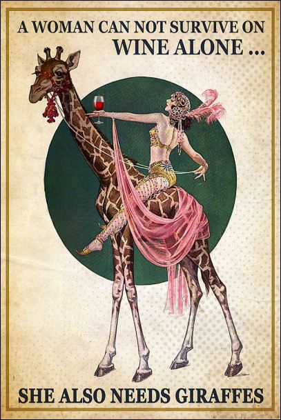 A woman can not survive on wine alone she also needs giraffes poster