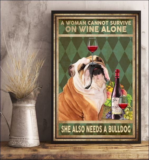 A woman cannot survive on wine alone she also needs a Bulldogs poster 2