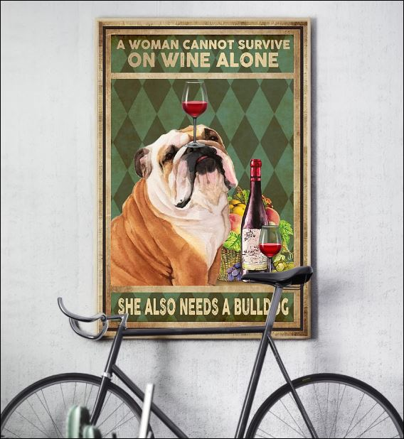 A woman cannot survive on wine alone she also needs a Bulldogs poster 3