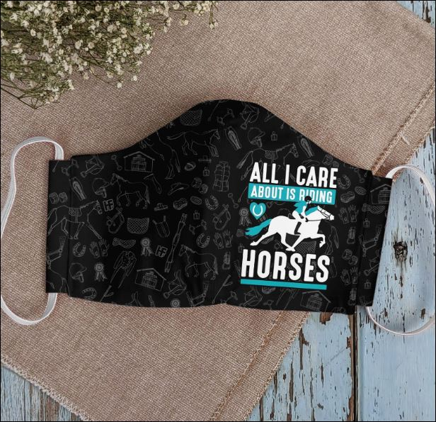 All i care about is riding horses face mask
