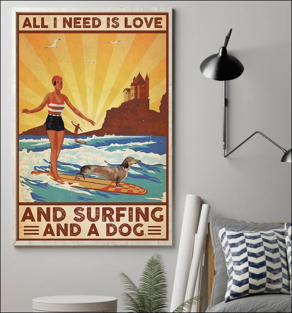 All i need is love and surfing and a dog poster 1