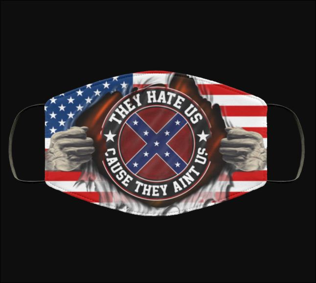 American Confederate flag they hate us cause they ain't us face mask