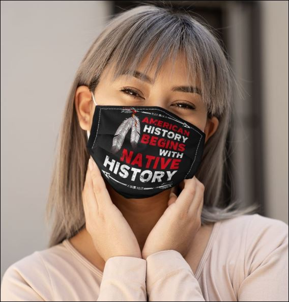 American history begins with native history face mask