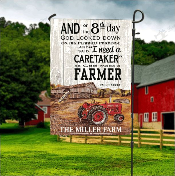 And on the 8th day god looked down on his planned paradise and said i need a caretaker so god made a farmer flag