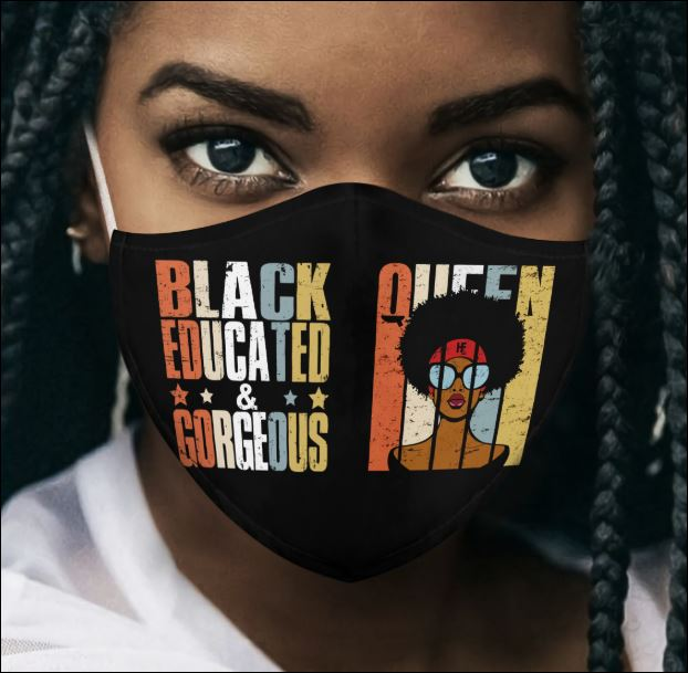 Black queen Black educated and gorgeous face mask