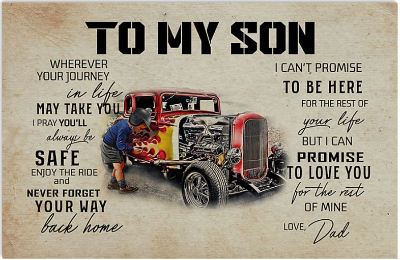 Car to my son wherever your journey in life may take you i pray you'll always be safe poster