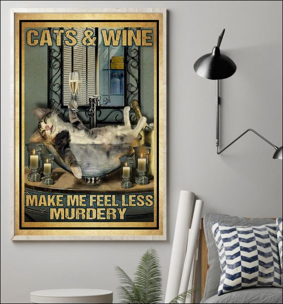Cats and wine make me feel less murdery poster 1