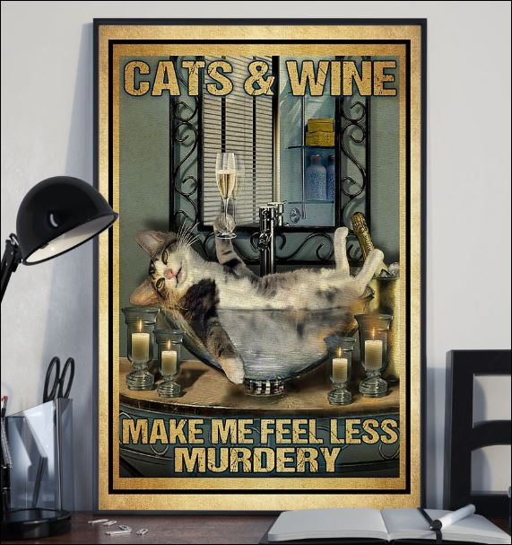 Cats and wine make me feel less murdery poster 2