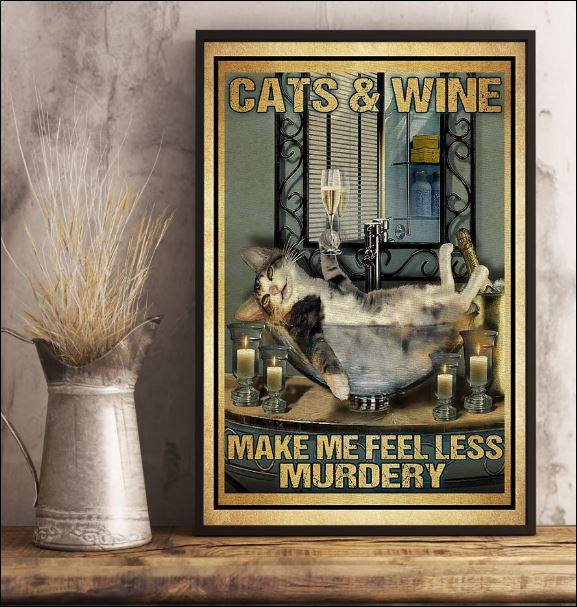 Cats and wine make me feel less murdery poster 3