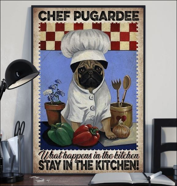 Chef pugardee what happens in the kitchen stay in the kitchen poster 2