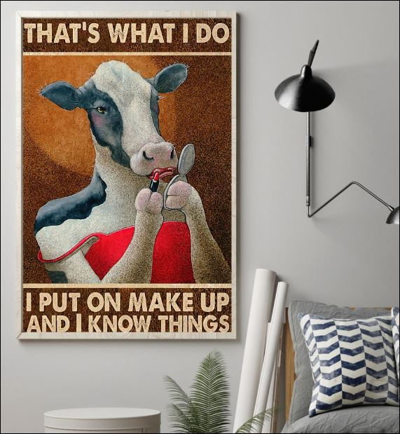 Cow that's what i do i put on make up and i know things poster 1