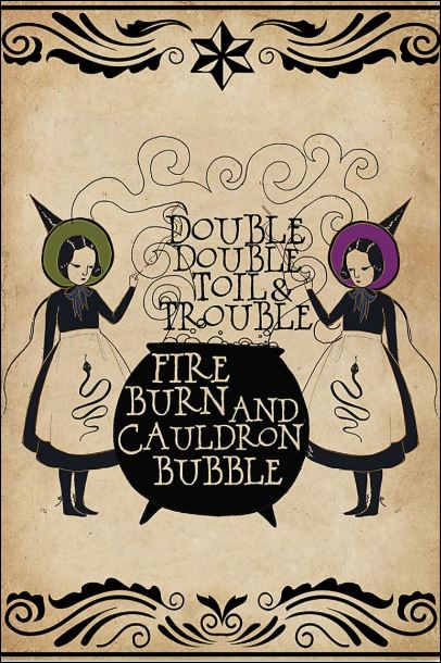 Double double toils and trouble fire burn and cauldron bubble poster