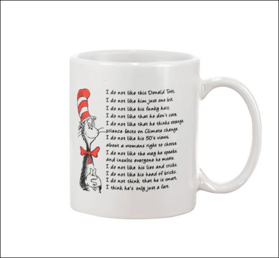Dr Seuss i do not like this Donald Twit i do not like him just on bit mug