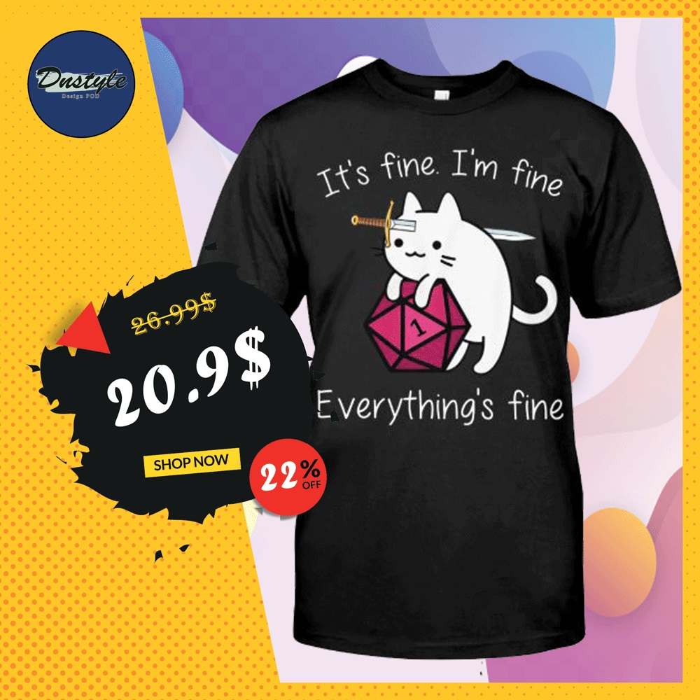 Dungeons and Dragons it's fine i'm fine everything's fine shirt