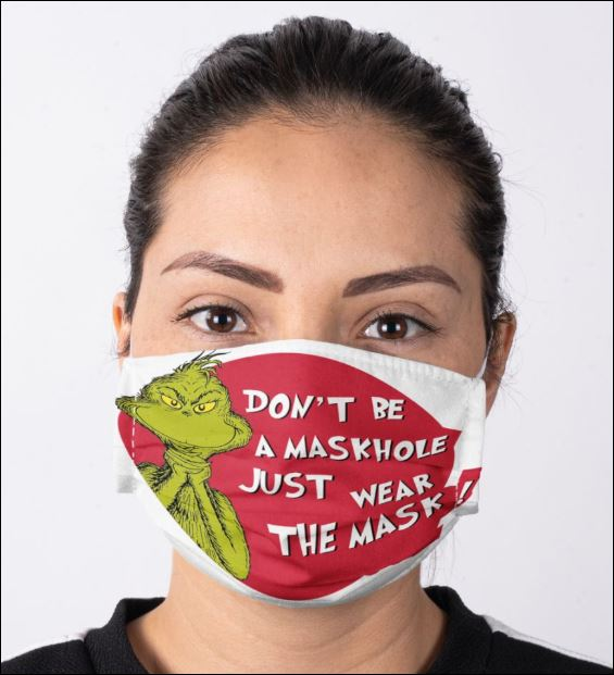 Grinch don't be a maskhole just wear the mask face mask