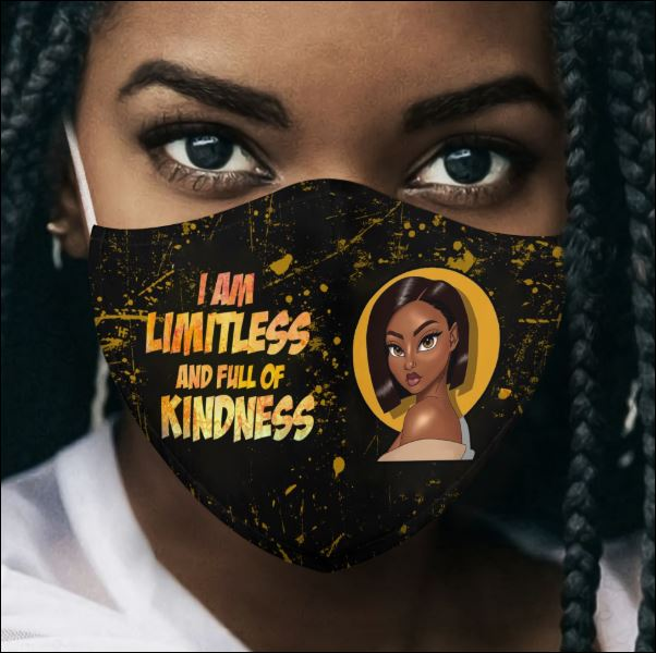 I am limitless and full of kindness face mask