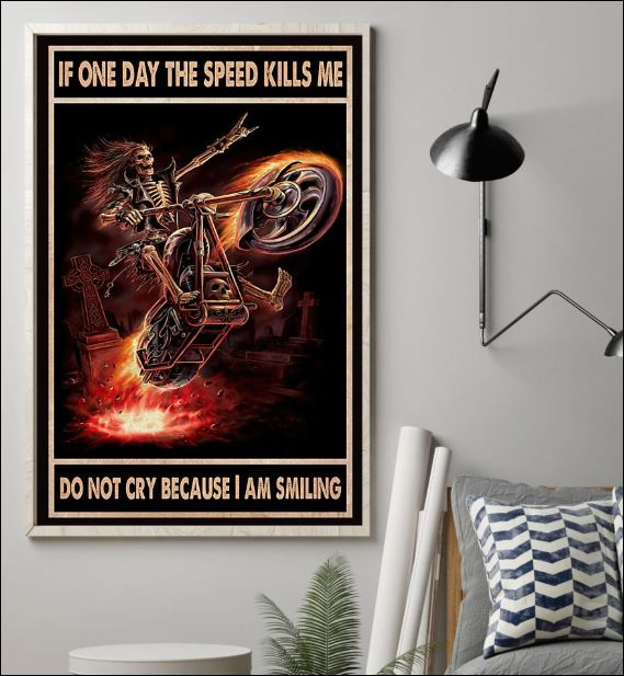 If one day the speed kills me don't cry because i am smiling poster 1