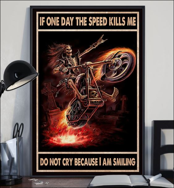 If one day the speed kills me don't cry because i am smiling poster 2
