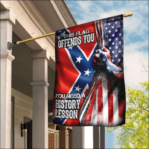 If this flag offends you you need a history lesson Confederate and American flag