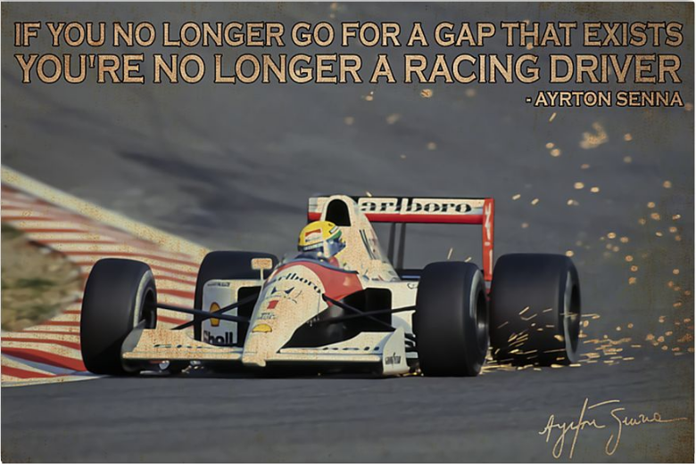 If you no longer go for a gap that exists you're no longer a racing driver poster