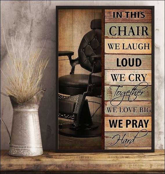 In this chair we laugh loud we cry together we love big we pray hand poster 2