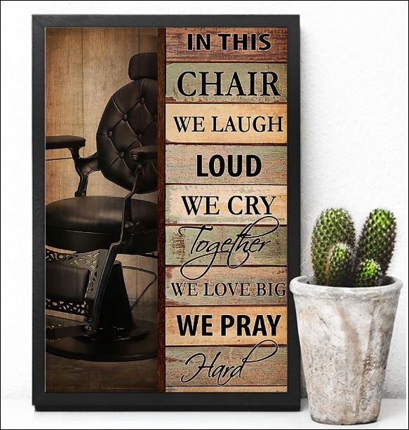 In this chair we laugh loud we cry together we love big we pray hand poster 3