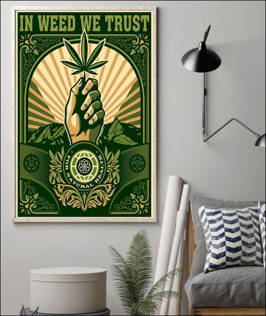 In weed we trust for natural health poster 1