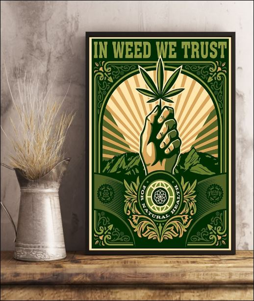 In weed we trust for natural health poster 2