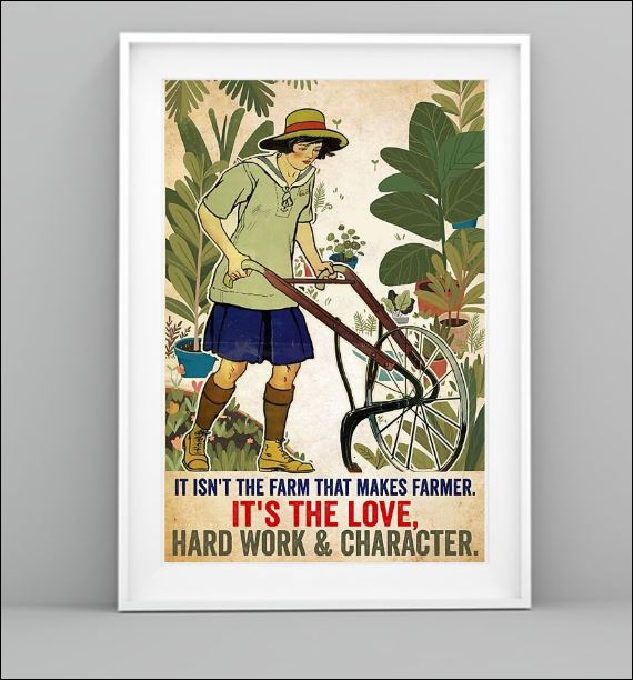 It isn't the farm that make farmer it's the love hard work and character poster 1