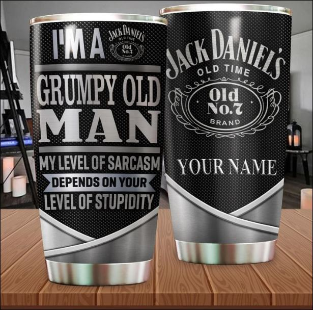 Jack Daniel's I'm a grumpy old man my level of sarcasm depends on your level of stupidity tumbler