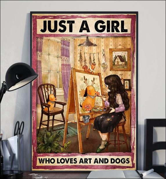 Just a girl who loves art and dogs poster 2