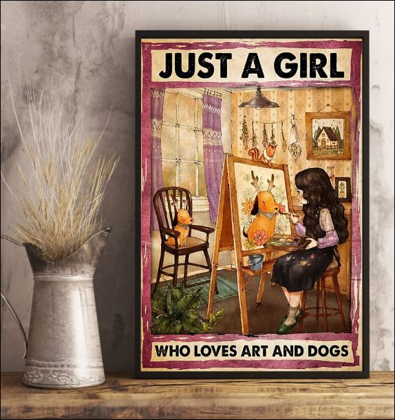 Just a girl who loves art and dogs poster 3