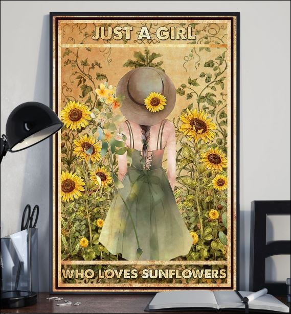 Just a girl who loves sunflowers poster 1