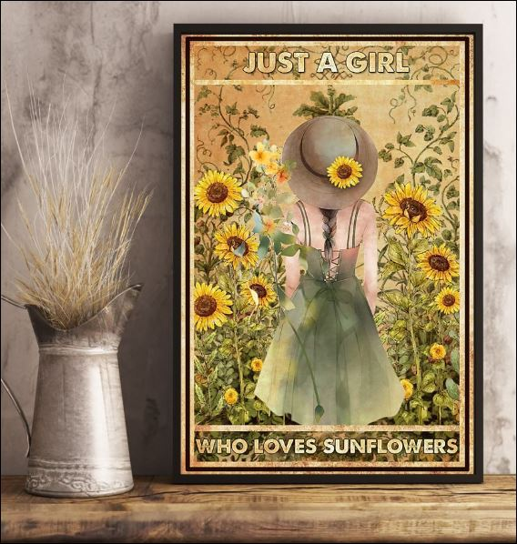 Just a girl who loves sunflowers poster 2