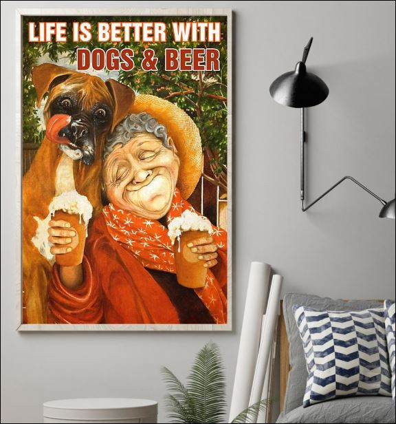 Life is better with dogs and beer poster 1