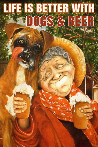 Life is better with dogs and beer poster