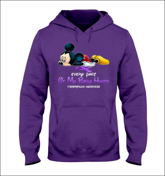 Mickey Mouse every part of my body hurt Fibromyalgia awareness hoodie