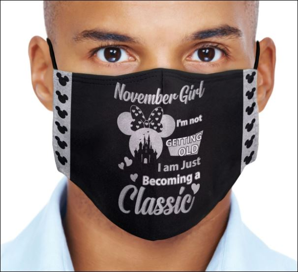 Minnie Mouse November girl i'm not getting old i am just becoming a classic face mask