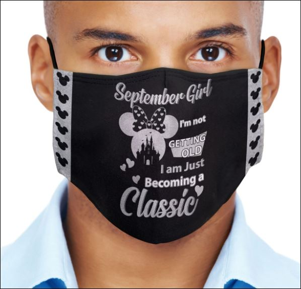Minnie Mouse September girl i'm not getting old i am just becoming a classic face mask