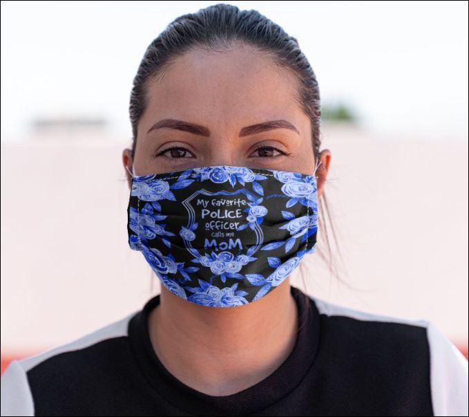 My favorite police officer calls me mom face mask