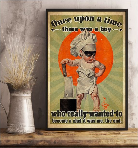 Once upon a time there was a boy who really wanted to become a chef it was me the end poster 3