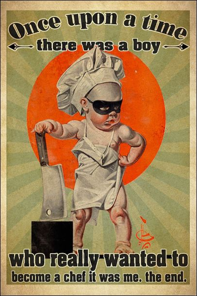 Once upon a time there was a boy who really wanted to become a chef it was me the end poster